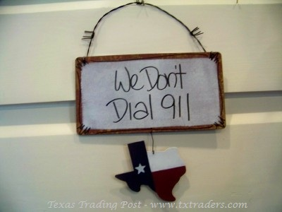 Texas Sign We Don't Dial 911