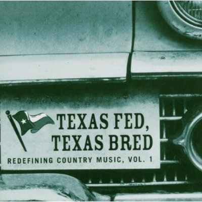 Texas Fed, Texas Bred CD, Vol 1 - Redefining Country Music