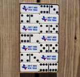 Dominoes - Don't Mess With Texas by Puremco