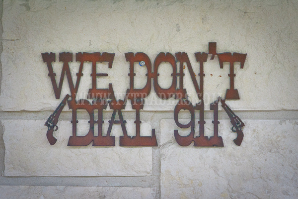 We Don't Dial 911 - Texas Metal Art