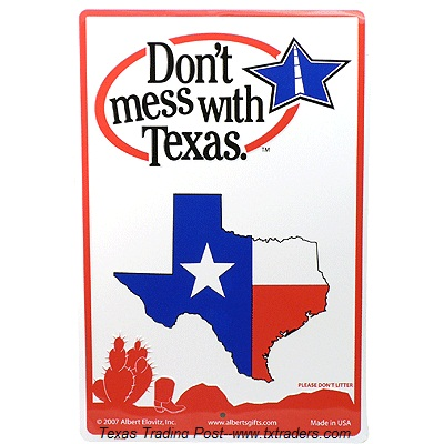 "Texas Sign ""Don't Mess with Texas"""