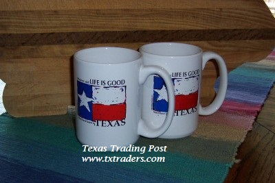 Texas Coffee Mug Whoever Said Life is Good Must Have Been in Texas