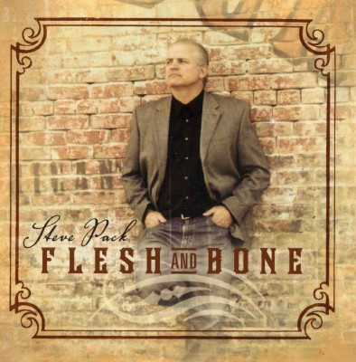 "Steve Pack -PURE TEXAS C&W CD ""Flesh and Bone"" FROM AUSTIN, TEXAS!"