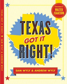 Texas Got It Right by Sam and Andrew Wyly