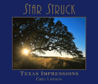 Star Struck - Texas Impressions by Greg Lawson - Texas Coffee Table Book