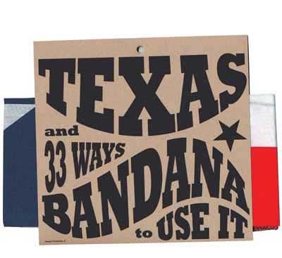 Texas Bandana and 33 Ways To Use It