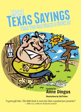 More Texas Sayings Than You Can Shake A Stick At - Texas Book