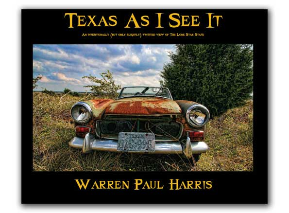 Texas As I See It - Texas Coffee Table Book by Warren Paul Harris