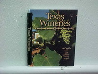 Texas Wineries-A Guide to Wineries Across Texas