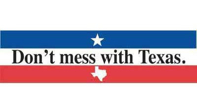 Don't Mess With Texas Bumper Sticker