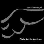 "Chris Austin Martinez - ""Guardian Angel"" Texas Music"