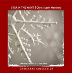 "Chris Austin Martinez - ""Star in The Night"" Texas Music"