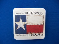 "Coasters ""Whoever Said Life is Good..."" Texas"