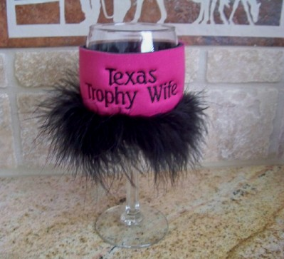 Wine Glass Coozie Texas Trophy Wife
