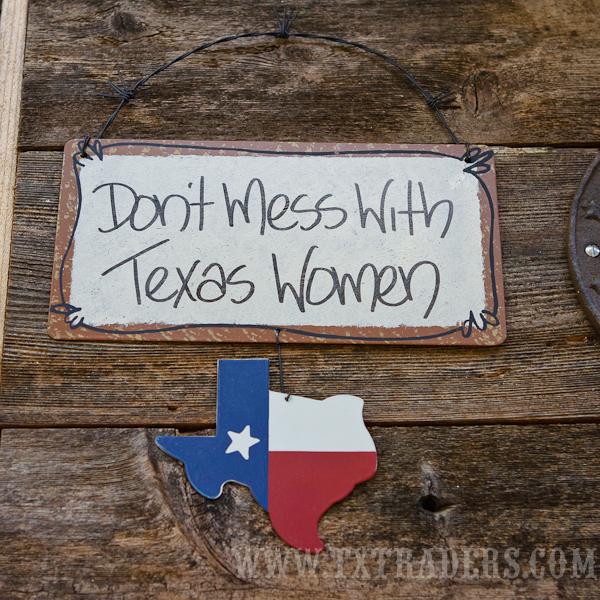 Texas Sign Don't Mess with Texas Women