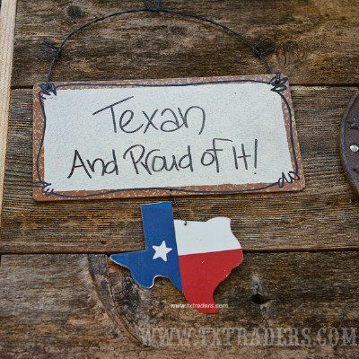 Texas Sign Texan and Proud of it!