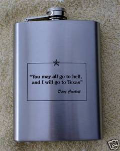 Davy Crockett Quote You May All Go To Hell...Texas Hip Flask