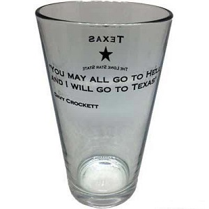 Texas Pint Glass with the Davy Crockett Famous Quote