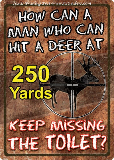 How Can A Man Who Can Hit a Deer Sign