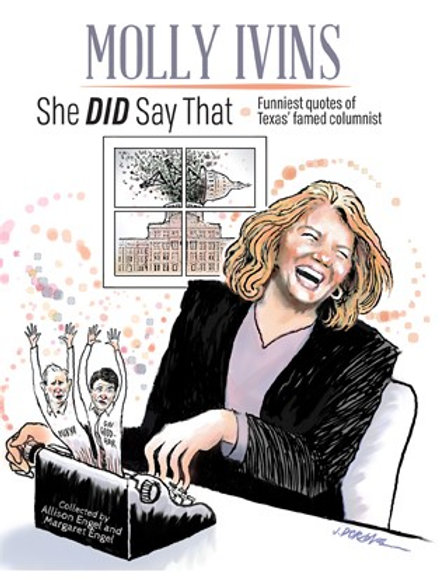 Book - Molly Ivins She DID Say That - Her Funniest Quotes