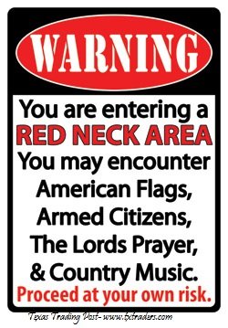 Warning You Are Entering a Red Neck Area...