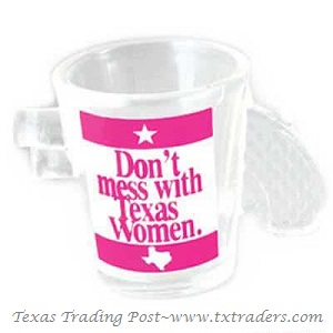 Shot Glass  - Pistol Shaped Don't Mess with Texas Women