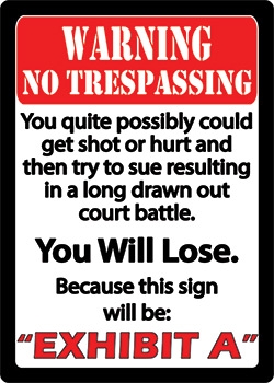 Warning...No Trespassing...