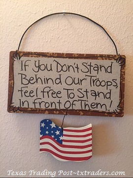 Texas Sign - If You Don't Stand Behind Our Troops...with American Flag