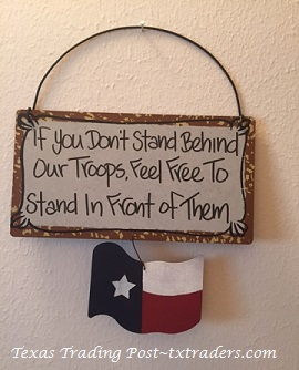 Texas Sign - If You Don't Stand Behind Our Troops...with Texas Flag