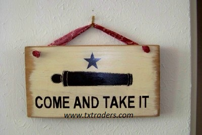 "Texas sign  ""Come and Take It"""