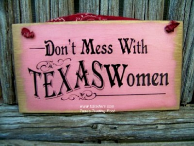 Don't Mess with Texas Women Sign