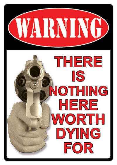 Warning There is Nothing Worth Here Dying For Sign