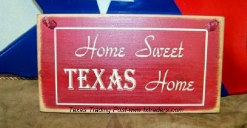 "Texas sign  ""Home Sweet Texas Home"""