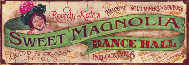Vintage Texas Sign - Rowdy Kate's Sweet Magnolia Dance Hall