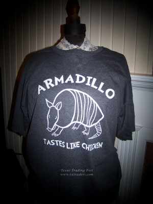 Armadillo Tastes Like Chicken Texas T-Shirt