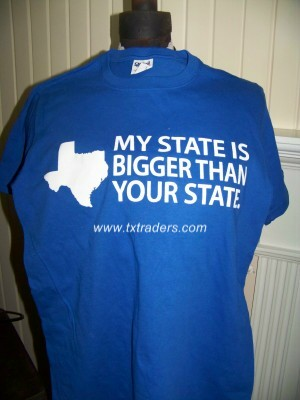 My State is Bigger Than Your State - Texas T-Shirt