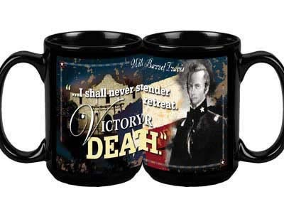 Coffee Mug - William B. Travis Famous Quote