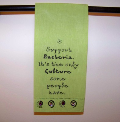 "Texas Kitchen Dish Towel ""Support Bacteria...."""
