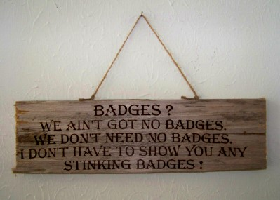 "Texas sign ""Badges? We ain't got no.."""